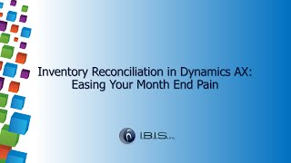 Download Inventory Reconciliation in Microsoft Dynamics AX - Easing Your Month End Pain Video