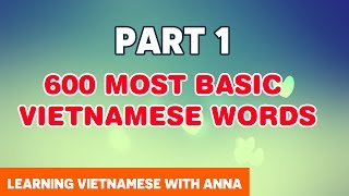 Download 600 Most Basic Vietnamese Words With Anna (Part 1) Video