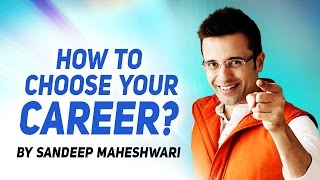 Download How to choose your Career? By Sandeep Maheshwari I Hindi Video