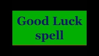 Download Good luck spell- This will bring fortune and luck to you. Video