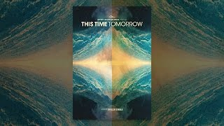 Download This Time Tomorrow Video