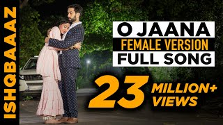 Download O jaana full song - IshqBaaz title song full version Female voice Video