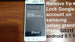 Download how to remove google account on samsung galaxy grande prime g531f android 5.1.1 Video