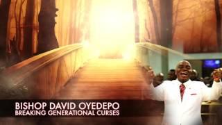 Download Bishop David Oyedepo:Breaking Generational Curses Video