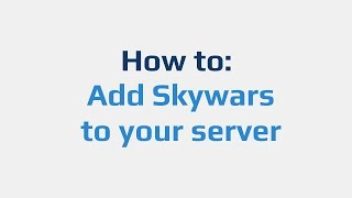 Download How to: Add Skywars to your server Video