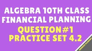 Download Q#1 | Practice SET 4.2 | Algebra Class 10th | Financial Planning| Ch#4 | | MH Board Video