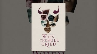 Download When the Bull Cried Video
