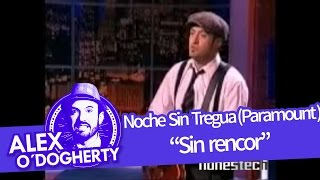 Download Alex O'Dogherty - Sin rencor.flv Video