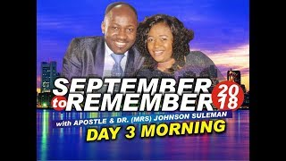 Download Day 3 Morning, September 2 Remember 2018. Live with Apostle Johnson Suleman Video