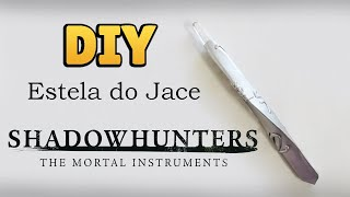Download DIY: COMO FAZER ESTELA DO JACE - SHADOWHUNTERS: THE MORTAL INSTRUMENTS #diyseriados Video