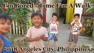 Download I'm Bored - Time For A Walk : 2018 Angeles City, Philippines Video