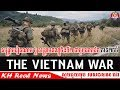 Download សង្រ្គាមវៀតណាម ឬ សង្រ្គាមឥណ្ឌូចិនទី២ ជាមួយអាមេរិច ដោយ សេង ឌីណា RFI ភាគ ០២ ចប់ Video