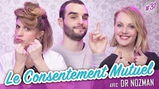 Download Le Consentement Mutuel (feat. Dr NOZMAN) - Parlons peu... Video
