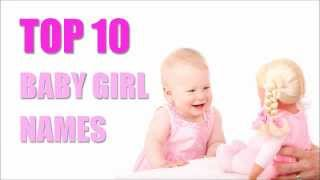 Download TOP 10 Baby Girl Names Video