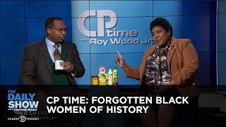 Download CP Time: Forgotten Black Women of History: The Daily Show Video