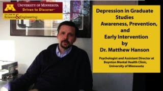 Download Depression in Graduate Studies-Awareness, Prevention, and Early Intervention (by Dr. Matthew Hanson) Video