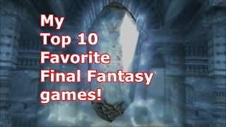 Download My Top 10 Favorite Final Fantasy Games Video