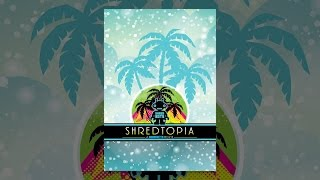 Download Shredtopia Video