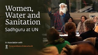 Download Sadhguru at UN – Women, Water and Sanitation Video