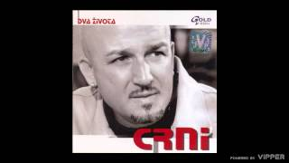 Download Crni - Dva zivota - (Audio 2006) Video