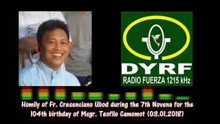 Download HOMILY OF FR. CIANO UBOD FOR THE 7TH NOVENA FOR THE 104TH BIRTHDAY OF MSGR. CAMOMOT Video