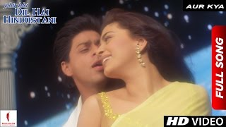 Download Aur Kya | Phir Bhi Dil Hai Hindustani | Full Song | Shah Rukh Khan | Juhi Chawla Video