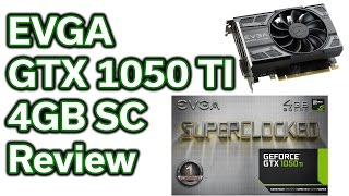 Download EVGA - GTX 1050 TI - 4GB - Review Video