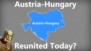 Download What If Austria-Hungary Reunited Today? Video