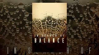 Download In Search Of Balance Video