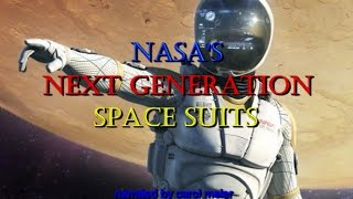 Download NASA's Next Generation Space Suits Video