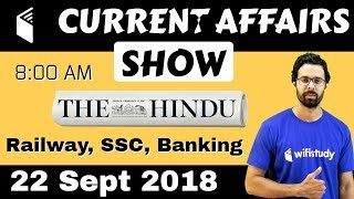 Download 8:00 AM - Current Affairs Show 22 Sept | RRB ALP/Group D, SBI Clerk, IBPS, SSC, UP Police Video