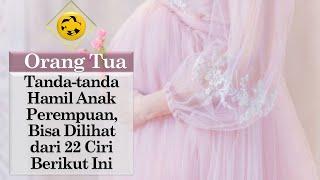 Download Tanda-tanda Hamil Anak Perempuan, Bisa Dilihat dari 22 Ciri Berikut Ini Video