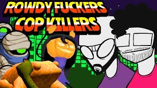 Download Rowdy Fuckers Cop Killers - Road Toads, Pumk Game, and Nuclear Throne Video
