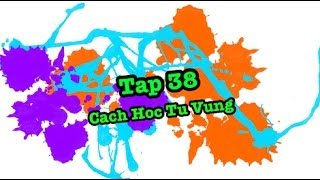 Download Tap 38: Cach Hoc Tu Vung Video