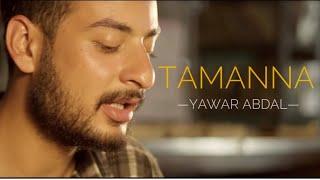 Download Tamanna - Yawar Abdal Video