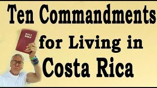 Download TEN COMMANDMENTS for Living in Costa Rica MUST SEE Video