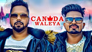 Download Canada Waleya: Ranjit Rai, Sukhjinder Rai (Full Song) KV Singh | Fateh Meet Gill | Latest Song 2018 Video