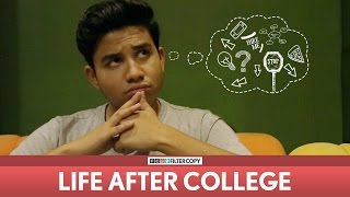 Download FilterCopy   Life After College   Ft. Aniruddha Banerjee Video