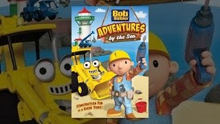 Download Bob The Builder: Adventures By The Sea Video
