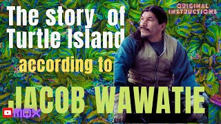 Download The Story of Turtle Island as perceived by Jacob (Mowega) Wawatie Video