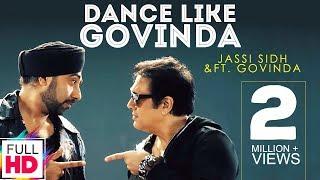 Download Dance Like Govinda - Jassi Sidhu Ft. Govinda | New Punjabi Song 2016 | Vvanjhali Records Video