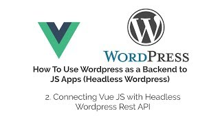 Download Connecting Vue JS with Headless Wordpress Rest API Video