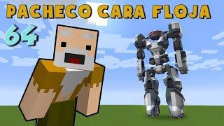 Download Pacheco cara Floja 64 | COMO HACER UN ROBOT GIGANTE!! Video