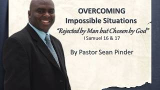 Download Rejected by Man but Chosen by God - Pastor Sean Pinder Part 1 Video