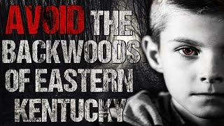 Download ″AVOID The Backwoods of Eastern Kentucky″ Creepypasta Video