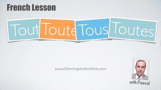 Download Tout, toute, tous, toutes in French Video