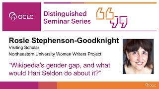 """Download """"Wikipedia's gender gap, and what would Hari Seldon do about it?"""" - OCLC DSS Video"""