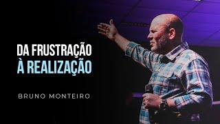 Download DA FRUSTRAÇÃO A REALIZAÇÃO - Bruno Monteiro Video