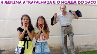 Download A MENINA ATRAPALHADA E O HOMEM DO SACO Video