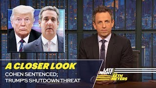 Download Cohen Sentenced; Trump's Shutdown Threat: A Closer Look Video